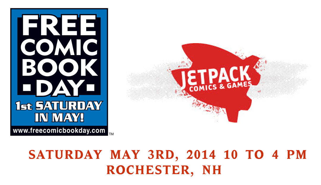 Free Comic Book Day 2014 – Saturday May 3rd at Jetpack Comics in Rochester!